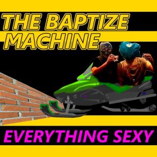 Baptize Machine Podcast