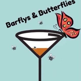 Barflys & Butterflies