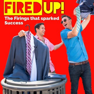 Fired Up! Podcast
