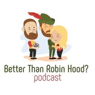 Better Than Robin Hood?