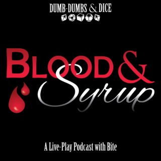 Blood & Syrup: A Vampire the Masquerade Podcast