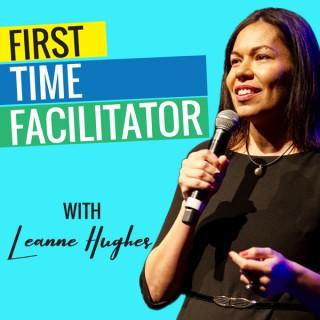 First Time Facilitator