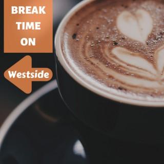 Break Time on Westside