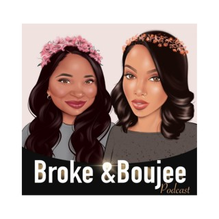 Broke and Boujee Podcast