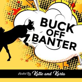 Buck Off Banter