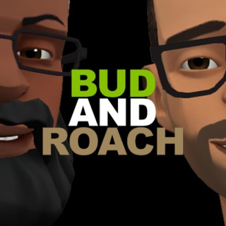 Bud and Roach Show