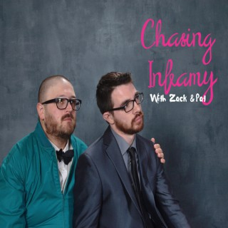 Chasing Infamy with Zack and Pat
