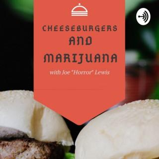 Cheeseburgers and Marijuana
