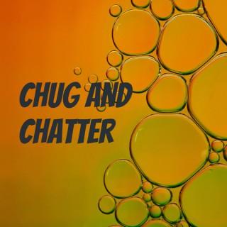 Chug and Chatter