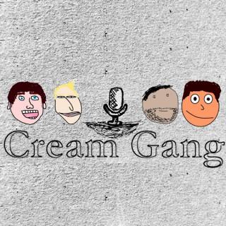 Cream Gang's podcast