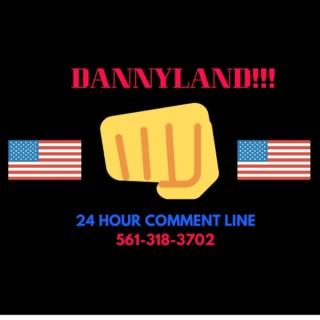 DANNYLAND!!!