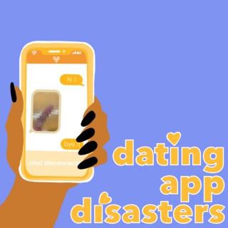 Dating App Disasters