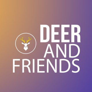 Deer & Friends Podcast
