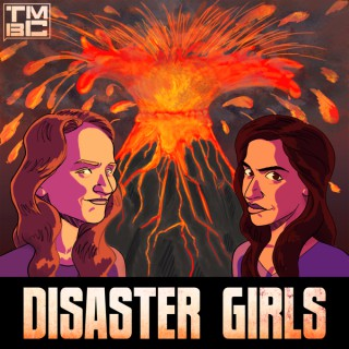 Disaster Girls: A Podcast About Disaster Movies