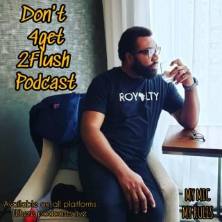 Don't 4get 2Flush Podcast