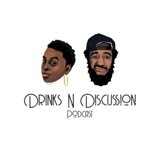 Drinks N Discussion Podcast