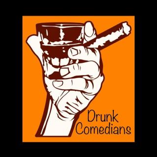 Drunk Comedians