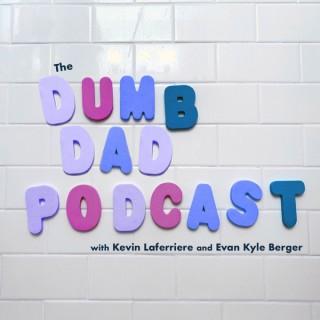 Dumb Dad Podcast