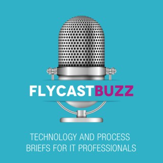 Flycast Buzz: Technology And Process Briefs For IT Professionals