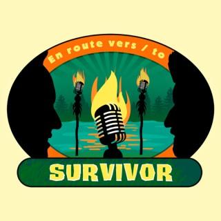 En route vers (to) Survivor