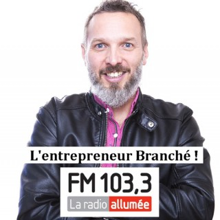 Fm 103.3 : Entrepreneur branché avec Philippe R. Bertrand