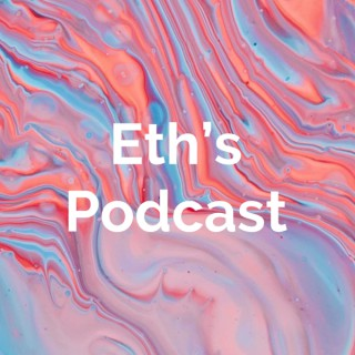 Eth's Podcast