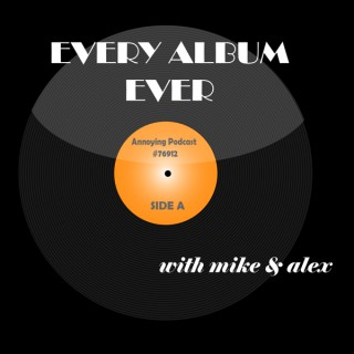 Every Album Ever with Mike Mansour & Alex Volz