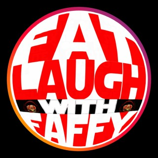 Fat Laugh With Faffy