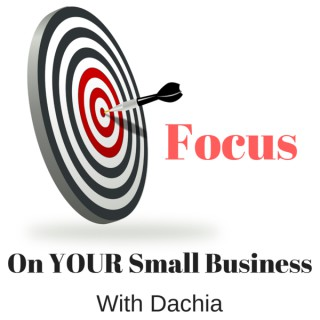Focus On Your Small Business