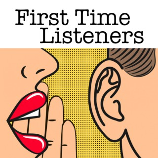 First Time Listeners