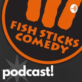 Fish Sticks Comedy Podcast