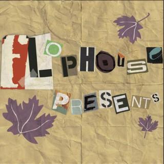 Flophouse Presents