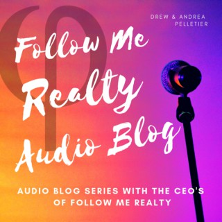 Follow Me Realty Audio Blog