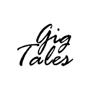 Gig Tales