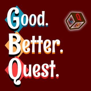 Good. Better. Quest.