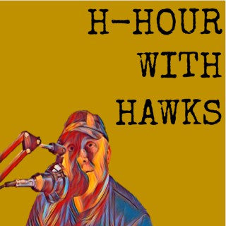 H - Hour with Hawks