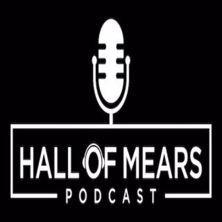 Hall of Mears Podcast
