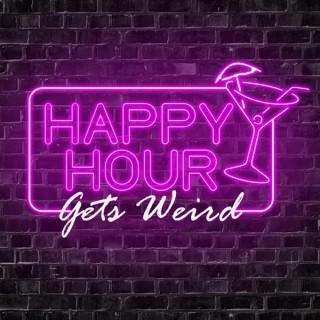 Happy Hour Gets Weird