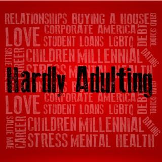 Hardly Adulting