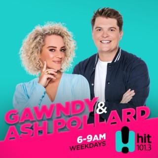 Hit 101.3  - Gawndy & Ash Pollard Catch Up