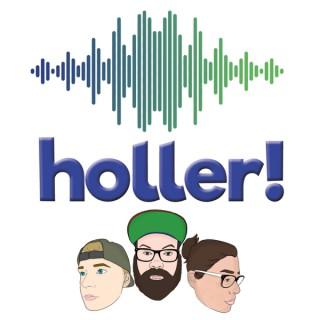 Holler!