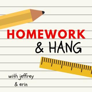 Homework & Hang