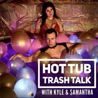 Hot Tub Trash Talk