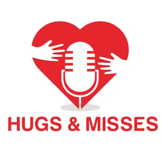 Hugs and Misses