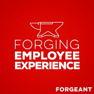 Forging Employee Experience