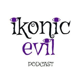 Ikonic Evil Podcast