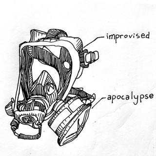 Improvised Apocalypse