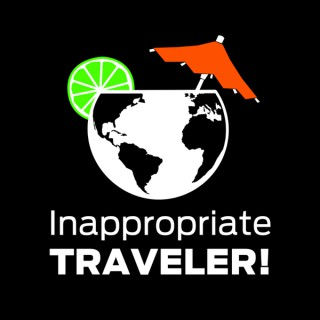 Inappropriate Traveler Travel Podcast