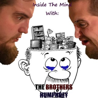 Inside The Mind With The Brorther's Humphrey