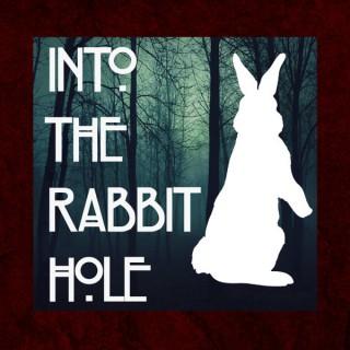 Into The Rabbit Hole